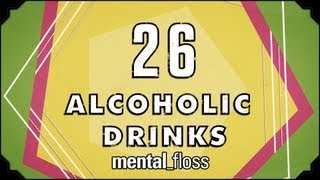 Repeat youtube video 26 Alcoholic Drinks - mental_floss on YT (Ep.16)