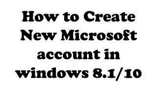 How to Create New Microsoft account in windows 8.1/10