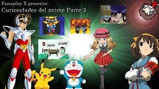 Curiosidades del anime (Loquendo) Parte 3/3 FINAL