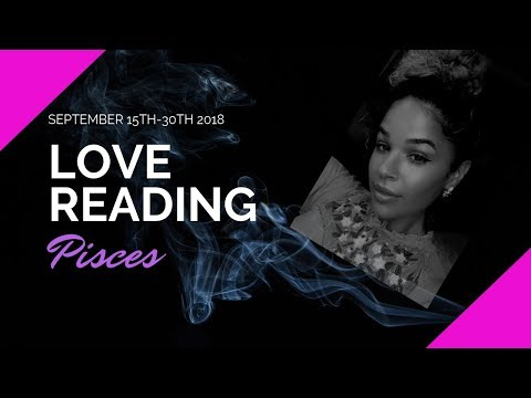 "PISCES SEPTEMBER 16TH   30TH ""YOU CAN HAVE IT ALL PISCES💯""2018 LOVE READING"