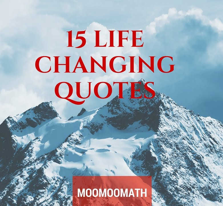 Life Changing Quotes Prepossessing 15 Life Changing Quotes  Youtube