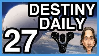 Destiny Daily #27 - The Show Must Go On! - Destiny Gameplay | Wikigameguides