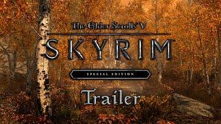 Skyrim Special Edition Trailer