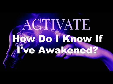 How Do I Know If I've Awakened? (ACTIVATE)