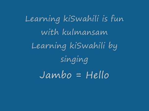4. Swahili - Learning through songs - Jambo Song