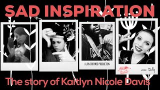 Sad Inspiration - The Story of Katelyn Nicole Davis