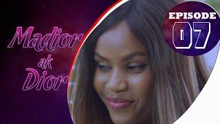 Madior Ak Dior - Épisode 07 [Saison 01] - VOSTFR