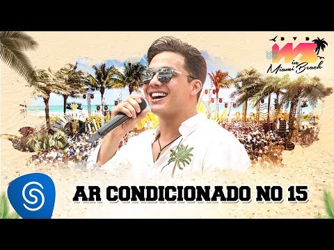 Wesley Safadão - Ar Condicionado no 15 [DVD WS In Miami Beach]