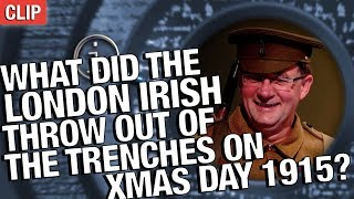 QI | What Did The London Irish Throw Out Of The Trenches On Christmas Day 1915?