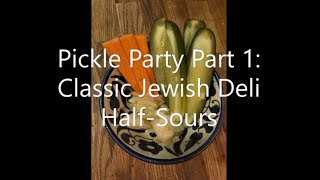 How to make Jewish Deli HalfSour Pickles  Pickle Party Part 1