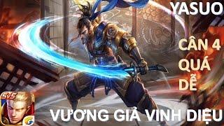 Vương Giả Vinh Diệu: Quẩy nát team bạn cùng Yasuo - Sức mạnh không tưởng từ LMHT