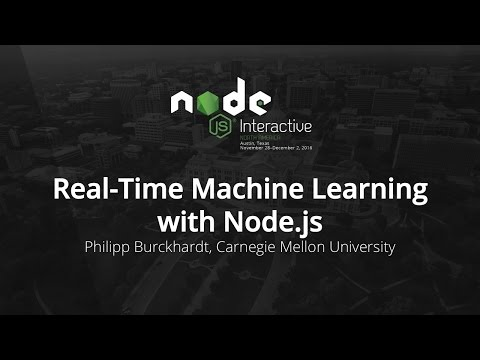 Real-Time Machine Learning with Node.js by Philipp Burckhardt, Carnegie Mellon University