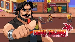 Bateu uma Nostalgia jogando isso! -Dead Island Retro Revenge