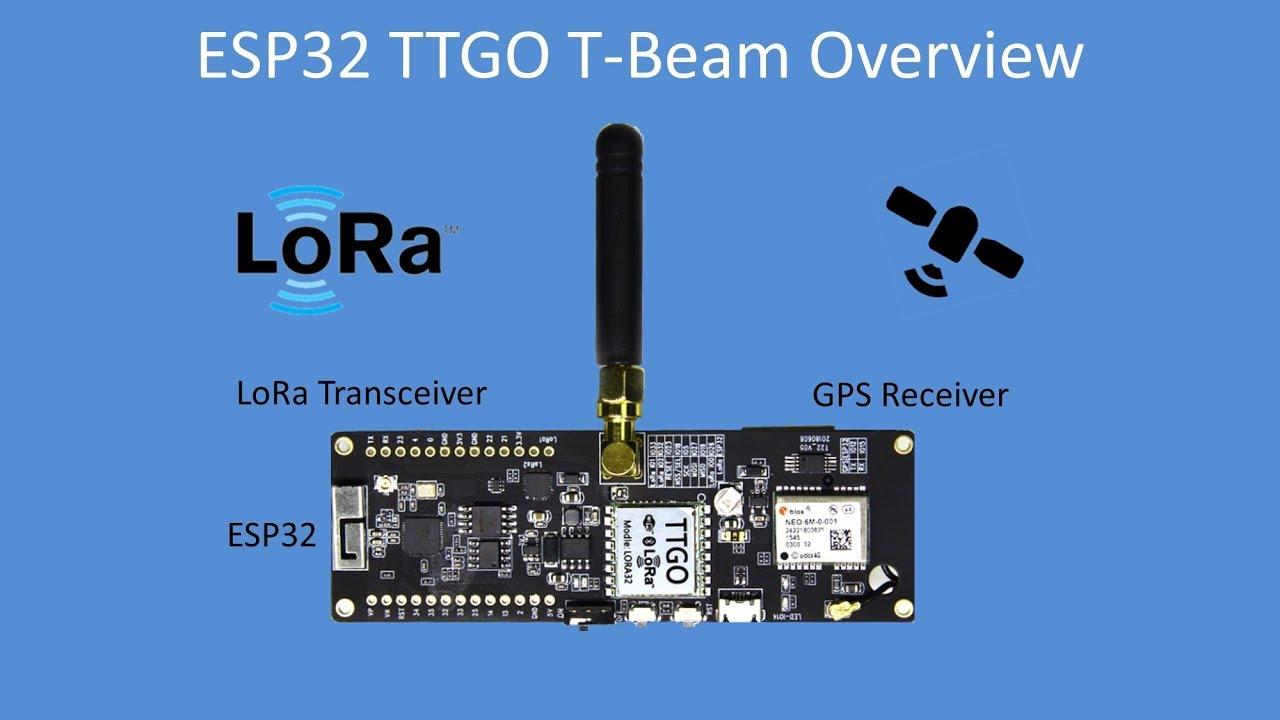 Tech Note 105 - ESP32 based TTGO T-Beam LoRa + GPS
