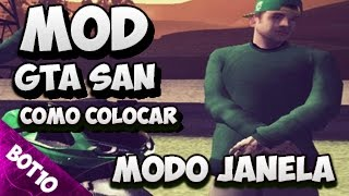 GTA SAN | Como Colocar Mod Gta Modo Janela | San Andreas 2016