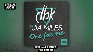 DBK feat. Jia Miles 'One For Me' (Official Audio)