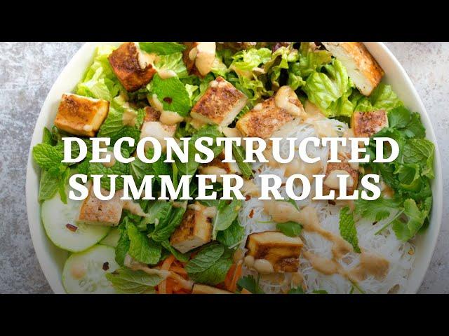 DECONSTRUCTED SUMMER ROLLS | Vegan Summer Roll Bowls | Vegan Richa Recipes