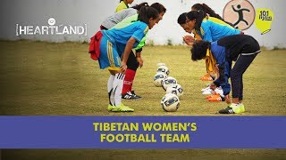 How an American woman helped build the Tibetan Women's Football Tea...