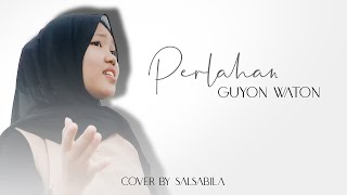 Download GUYON WATON - PERLAHAN | COVER by SALSABILA