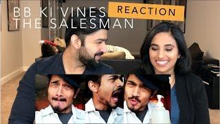 BB KI VINES THE SALESMAN REACTION | BB VINES | By RajDeep