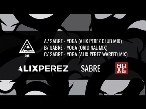 PLASMA 008 // SABRE // ALIX PEREZ // YOGA REMIXES
