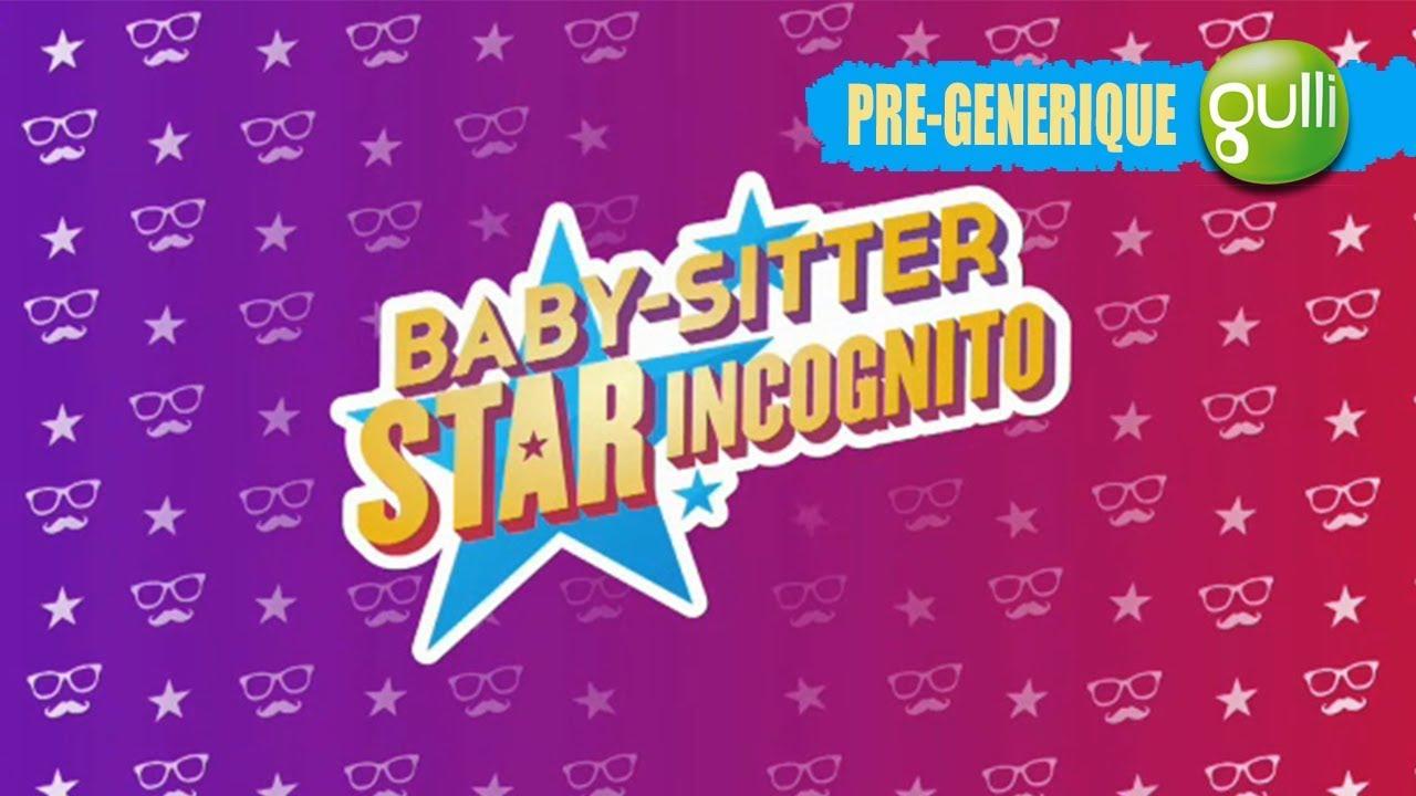 Pré Générique Baby Sitter Star Incognito Bientôt Sur Gulli