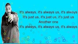 DJ Khaled Ft SZA - Just Us lyrics