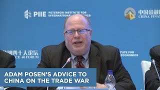 Adam Posen's Advice to China on the Trade War