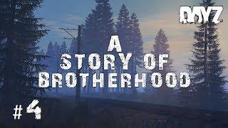 BROTHERHOOD!   .63 Adventures #4   DayZ Standalone