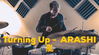 Turning Up - ARASHI 嵐- Drum Cover