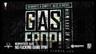 Neophyte ft. Alee - No Fucking Game #TiH (NEO097)