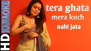 tera ghata mera kuch nahi jata neha kakar scroling hindi layrics karaoke song by iliyas
