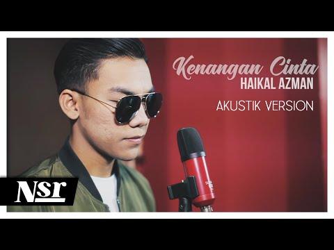 Haikal Azman -   Kenangan Cinta Akustik Version