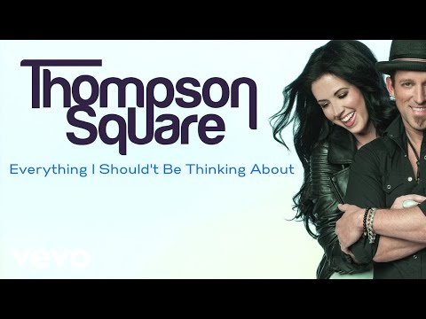 Thompson Square - Everything I Shouldn't Be Thinking About (Audio Only)