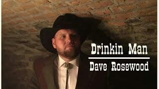 Dave Rosewood Drinkin Man (Official Music Video)