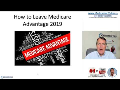 medicare-advantage-plans-2019---unhappy-with-medicare-advantage?-how-to-leave-your-plan-in-2019