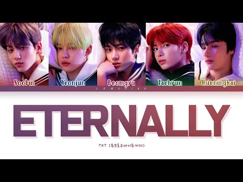 TXT Eternally Lyrics (투모로우바이투게더 Eternally 가사) [Color Coded Lyrics/Han/Rom/Eng]