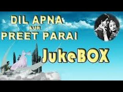 Dil Apna Aur Preet Parai | All Songs | Youth's Most Famous Romantic Songs | Jukebox