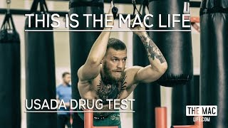 USADA  Drug test Conor McGregor THIS IS THE MAC LIFE by : TheMacLife productions