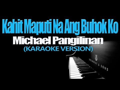 KAHIT MAPUTI NA ANG BUHOK KO - Michael Pangilinan (KARAOKE VERSION)