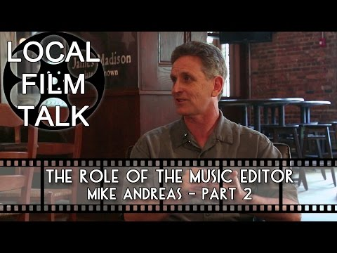Local Film Talk 012 - The Role of the Music Editor (Mike Andreas Part 2)