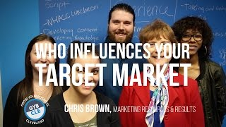 who influences your target market   chris brown   gyb cle