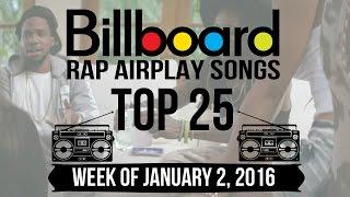 Top 25 - Billboard Rap Airplay Songs | Week of January 2, 2016