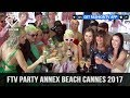 FTV Party Annex Beach Cannes Film Festival 2017 | FashionTV