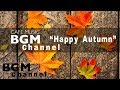 """Cafe Music BGM channel - NEW SONGS """"Happy Autumn"""""""