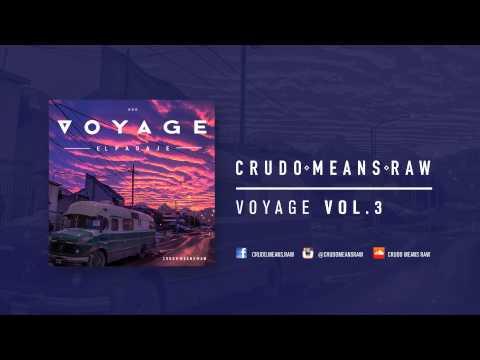 Crudo Means Raw - Voyage / El Pasaje Vol. 3