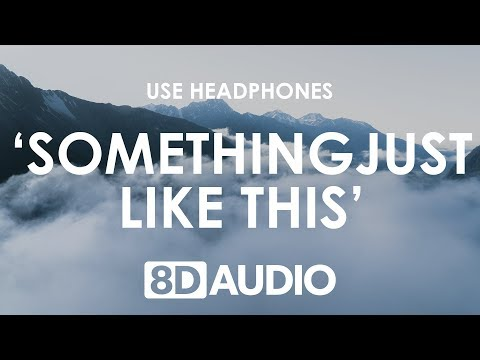 The Chainsmokers & Coldplay - Something Just Like This (8D AUDIO) 🎧
