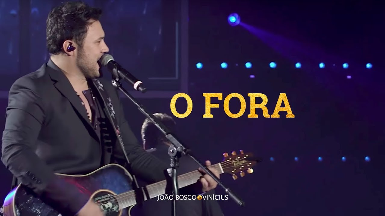João Bosco e Vinícius - O Fora (oficial)