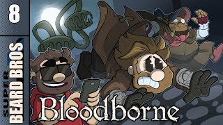 Bloodborne | Let's Play Ep. 8 | Super Beard Bros.