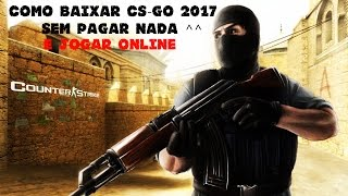 Como baixar e instalar Counter Strike: Global Offensive (CSGO) + ONLINE - ATUALIZADO 2018